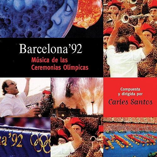 Barcelona '92. Música de las Ceremonias Olímpicas de Carles Santos ...
