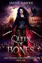 Queen of Bones (God Touched: Forgotten Goddess Book 1)