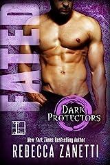 Fated (Dark Protectors Book 1) Kindle Edition
