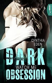 Dark Obsession - Watch me (Dunkle Begierde 1) (German Edition)