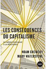 Les conséquences du capitalisme: Du mécontentement à la résistance Format Kindle