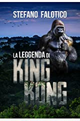 La leggenda di King Kong (Italian Edition) Versión Kindle