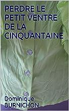 PERDRE LE PETIT VENTRE DE LA CINQUANTAINE (French Edition)