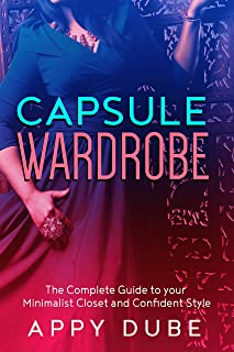 Capsule wardrobe: The complete guide to your minimalist closet and confident style