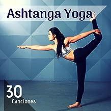 Ashtanga Yoga: 30 Canciones - Música con Sonidos Naturales Ejercicios Yoga, Respiración, Meditación Profunda