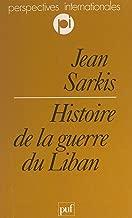 Histoire de la guerre du Liban (French Edition)