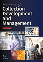 Fundamentals of Collection Development and Management, Fourth Edition