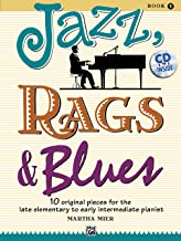 Jazz, Rags & Blues, Bk 1: 10 Original Pieces for the Late Elementary to Early Intermediate Pianist, Book & CD