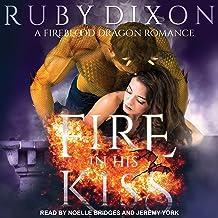Fire in His Kiss: Fireblood Dragon, Book 2