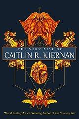 The Very Best of Caitlín R. Kiernan Kindle Edition