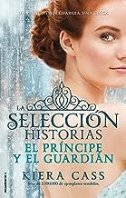 El principe y El guardian. Historias de La Seleccion Vol. 1 (Historias De La Seleccion / the Selection) (Spanish Edition) (La seleccion: Historias / The Selection: Histories)