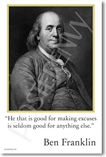 Ben Franklin - He That Is Good for Making Excuses - Famous Person Classroom Poster