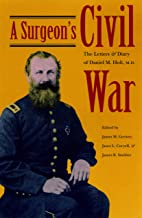 A Surgeon's Civil War: The Letters and Diary of Daniel M. Holt, M.D.