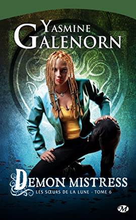 Les Soeurs de la lune, tome 6 : Demon Mistress