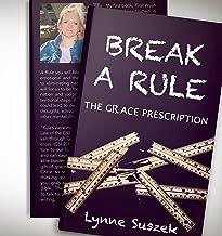 BREAK A RULE: THE GRACE PRESCRIPTION