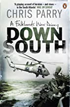 Down South: A Falklands War Diary