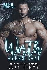 Worth Every Cent: Billionaire Romance Bad Boy Series (Worth It Series Book 2) Kindle Edition