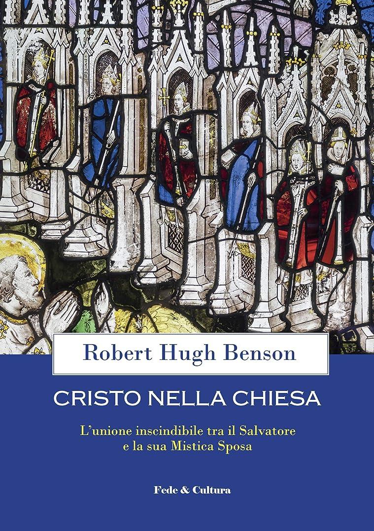 トーナメント回答報奨金Cristo nella Chiesa: L'unione inscindibile tra il Salvatore e la sua Mistica Sposa (Italian Edition)