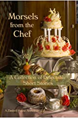 Morsels from the Chef: A Collection of Delectable Short Stories Kindle Edition
