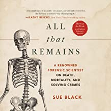 Best All That Remains: A Renowned Forensic Scientist on Death, Mortality, and Solving Crimes Reviews