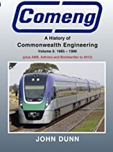 Comeng: A History of Commonwealth Engineering Volume 5, 1985-2012: 1985-1990