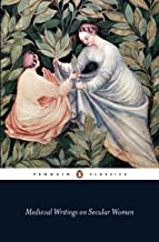 Medieval Writings on Secular Women (Penguin Classics)