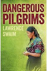 Dangerous Pilgrims Kindle Edition