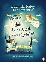 Deine Schutzengel - Hab keine Angst, wenn's dunkel ist: Vorlesebuch ab 4 Jahren (Die Deine-Schutzengel-Reihe 1) (German Ed...