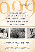 999: The Unforgettable True Story of the First Women in Auschwitz