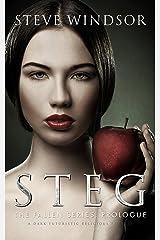 STEG: A Dark Futuristic Fantasy (Prologue) (THE FALLEN Dark Fantasy Series Book 0) Kindle Edition