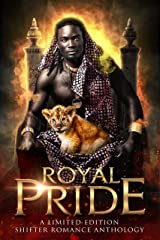 Royal Pride: A Limited Edition Shifter Romance Anthology (PRIDE Anthologies) Kindle Edition