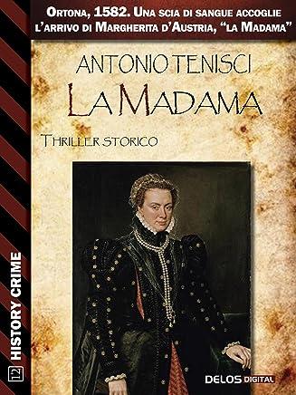 La Madama (History Crime)