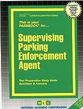 Supervising Parking Enforcement Agent (Career Examination Passbooks)