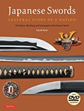 Japanese Swords: Cultural Icons of a Nation; The History, Metallurgy and Iconography of the Samurai Sword