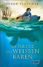 Die Reise des weißen Bären (German Edition)