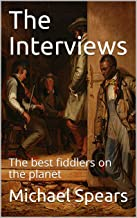 The Interviews: The best fiddlers on the planet