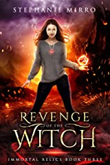 Revenge of the Witch: A Thrilling New Adult Urban Fantasy (Immortal Relics Book 3) Kindle Edition