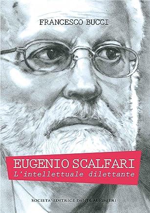 Eugenio Scalfari : Lintellettuale dilettante