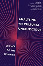 Analysing the Cultural Unconscious: Science of the Signifier (English Edition)