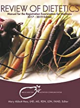 Review of Dietetics 2017 - 2019 Manual for the Registered Dietitian Exam