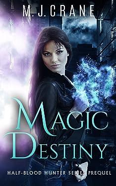 Magic Destiny (Half-Blood Hunter)