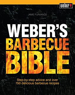 Weber's Barbecue Bible: Step-by-step advice and over 150 delicious barbecue recipes