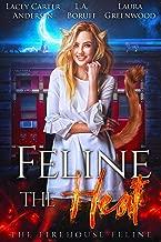 Feline the Heat (The Firehouse Feline Book 1)