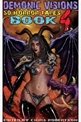 Demonic Visions 50 Horror Tales Book 4 Kindle Edition