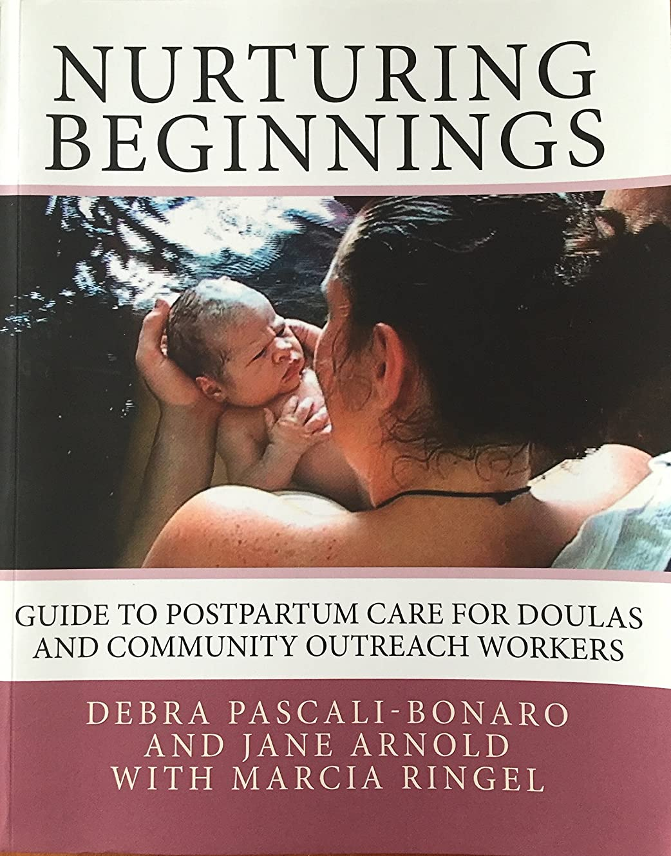 時間マスクキャベツNurturing Beginnings: Guide to Postpartum Care for Doulas and Community Outreach Workers (English Edition)