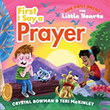 First I Say a Prayer (Our Daily Bread for Little Hearts)