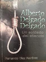 Alberto delgado delgado un heroe del silencio memorias y relatos cuba guerra civil,escambray.
