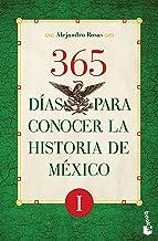 365 días para conocer la historia de México I
