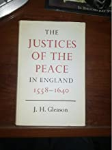 The Justices of the Peace in England, 1558 to 1640: A Later Eirenarcha