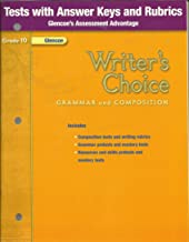Writer's Choice: Grammar and Composition, Grade 10: Tests with Answer Keys and Rubrics (Glencoe's Assessment Advantage)